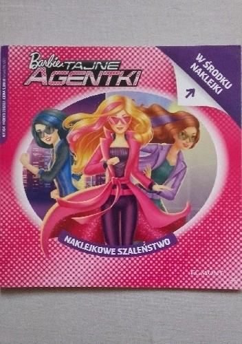 Okładka książki Naklejkowe szaleństwo nr 184. Barbie. Tajne agentki