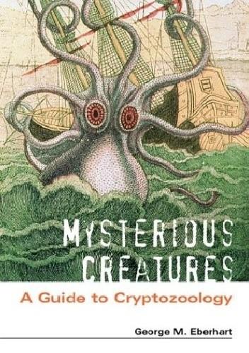 Okładka książki Mysterious Creatures: A Guide to Cryptozoology