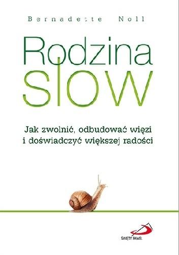 Okładka książki Rodzina SLOW. Jak zwolnić, odbudować więzi i doświadczyć większej radości