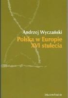 Polska w Europie XVI stulecia