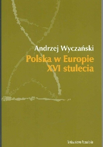 Okładka książki Polska w Europie XVI stulecia