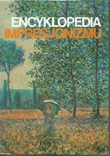 Okładka książki Encyklopedia Impresjonizmu
