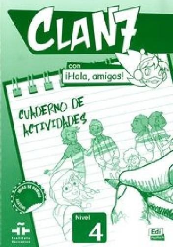 Okładka książki Clan 7 Con iHola, amigos! Nivel 4