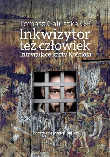 Okładka książki Inkwizytor też człowiek. Intrygujące karty Kościoła