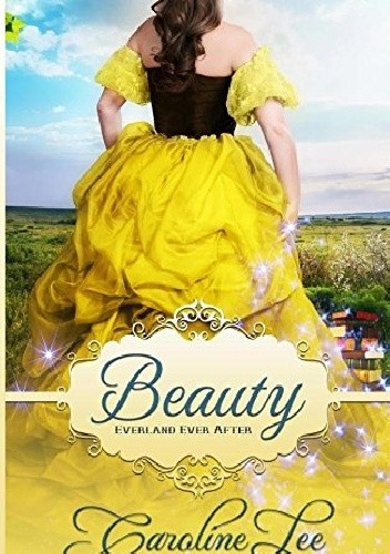 Okładka książki Beauty: an Everland Ever After Tale