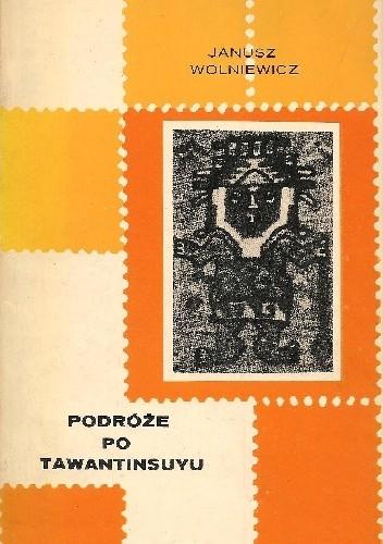 Okładka książki Podróże po Tawantinsuyu