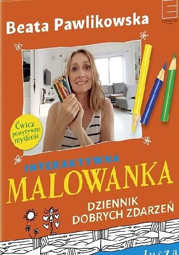 Okładka książki Malowanka Dziennik Dobrych Zdarzeń