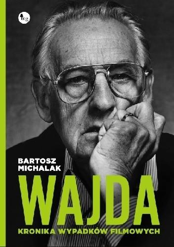 Okładka książki Wajda. Kronika wypadków filmowych