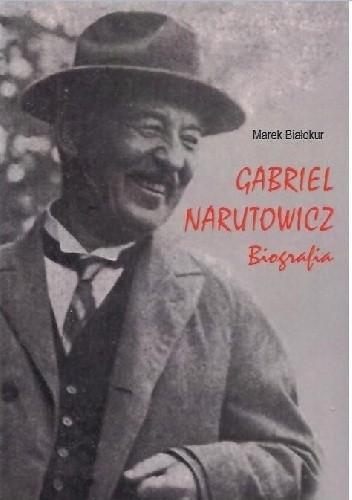 Okładka książki Gabriel Narutowicz. Biografia