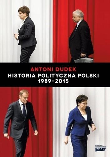 Okładka książki Historia Polityczna Polski 1989-2015