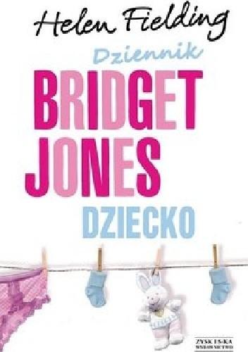 Okładka książki Dziennik Bridget Jones. Dziecko