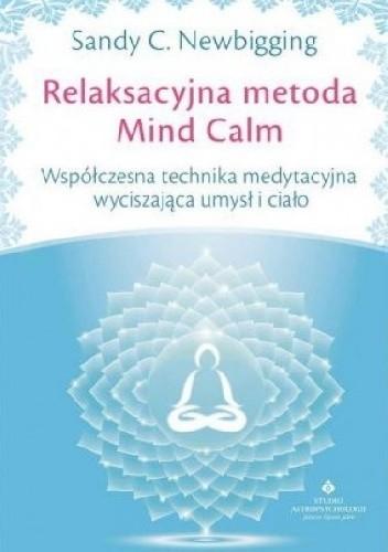 Okładka książki Relaksacyjna metoda Mind Calm