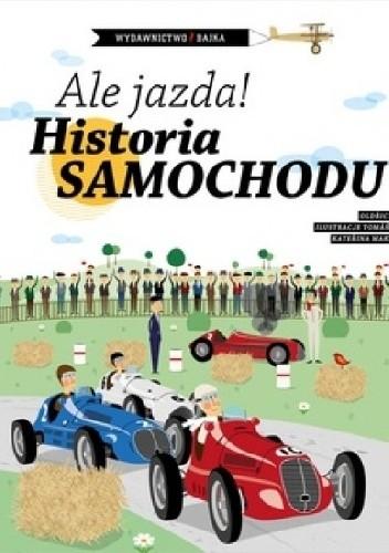 Okładka książki Ale jazda! Historia samochodu