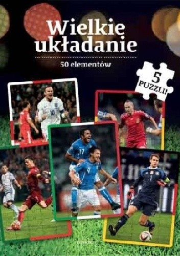 Okładka książki Piłka nożna. Wielkie układanie
