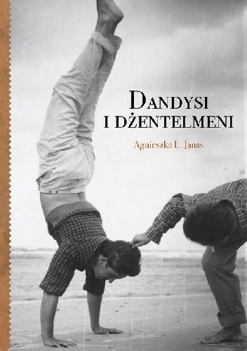 Okładka książki Dandysi i Dżentelmeni