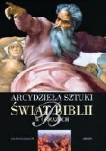 Okładka książki Arcydzieła sztuki. Świat Biblii w obrazach