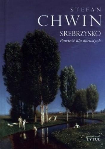 Okładka książki Srebrzysko. Powieść dla dorosłych