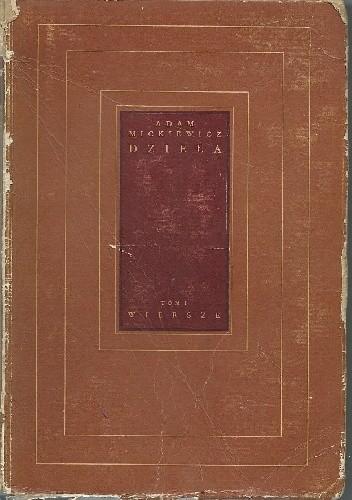 Okładka książki Adam Mickiewicz. Dzieła. Tom I. Wiersze
