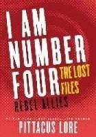 Lorien Legacies: The Lost Files: Rebel Allies