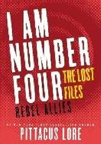 Okładka książki Lorien Legacies: The Lost Files: Rebel Allies