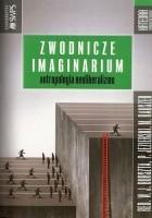 Zwodnicze imaginarium. Antropologia neoliberalizmu