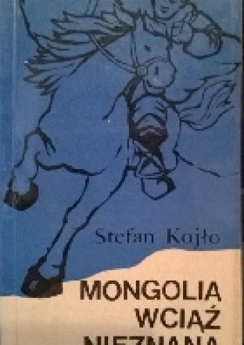 Okładka książki Mongolia wciąż nieznana