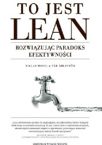Okładka książki To jest Lean. Rozwiązując paradoks efektywności.