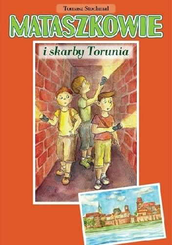 Okładka książki Mataszkowie i skarby Torunia