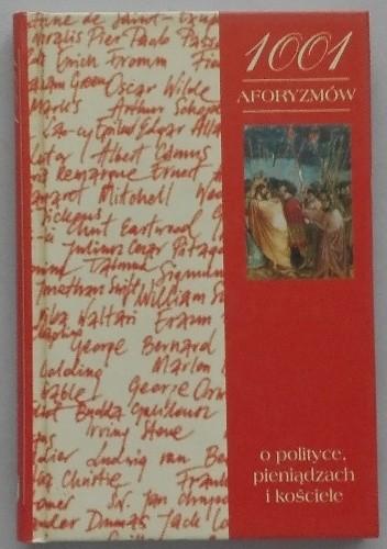 Okładka książki 1001 aforyzmów o polityce, pieniądzach i kościele