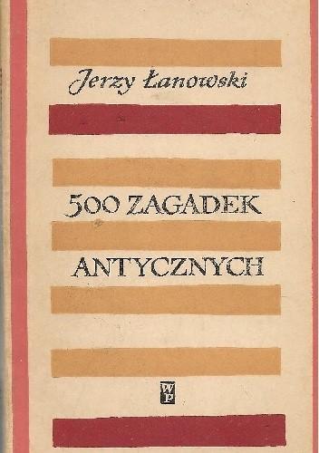 Okładka książki 500 zagadek antycznych