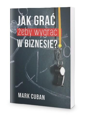 Okładka książki Jak grać, żeby wygrać w biznesie?