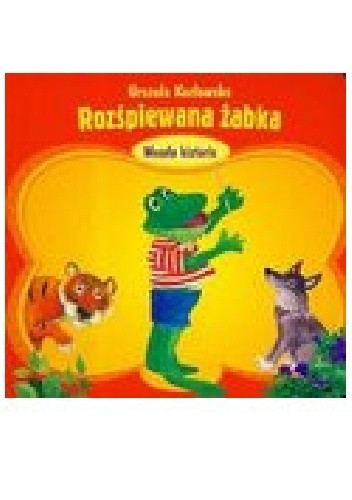 Okładka książki Rozśpiewana żabka