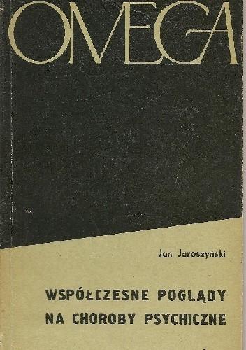 Okładka książki Współczesne poglądy na choroby psychiczne