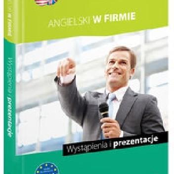 Okładka książki Angielski w firmie. Wystąpienia i prezentacje