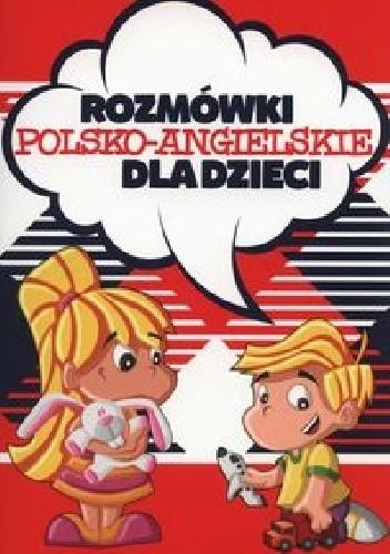 Okładka książki Rozmówki polsko-angielskie dla dzieci