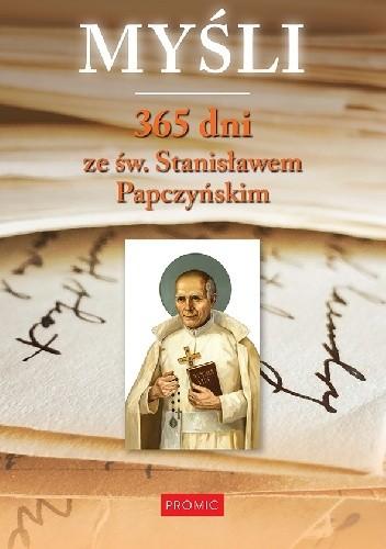 Okładka książki Myśli. 365 dni ze św. Stanisławem Papczyńskim
