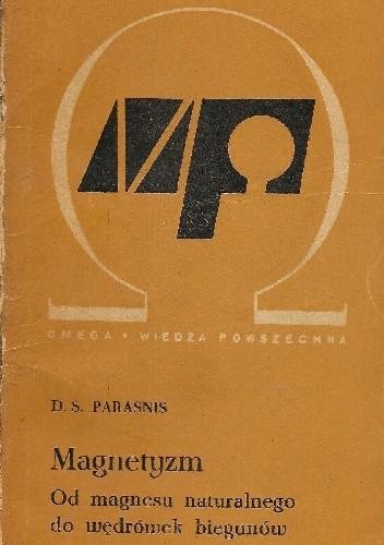Okładka książki Magnetyzm: Od magnesu naturalnego do wędrówek biegunów