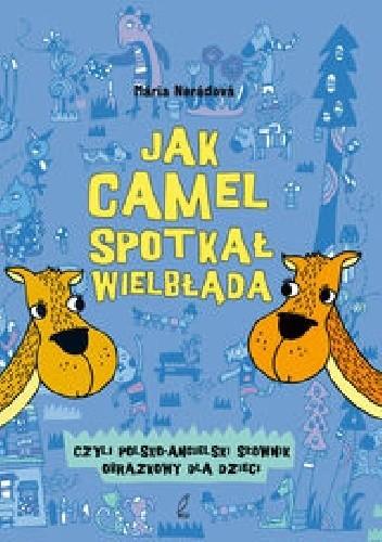Okładka książki Jak camel spotkał wielbłąda