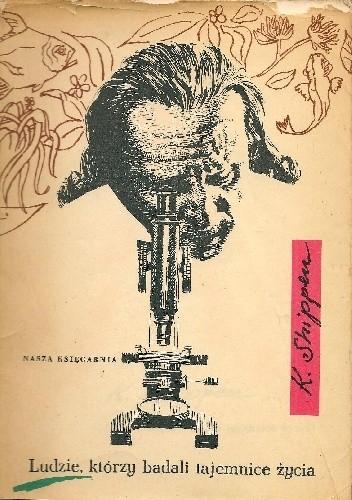 Okładka książki Ludzie, którzy badali tajemnice życia