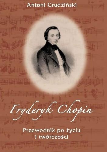 Okładka książki Fryderyk Chopin, Przewodnik po życiu i twórczości