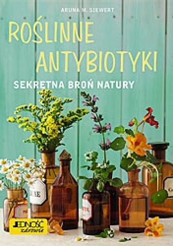Okładka książki Roślinne antybiotyki. Sekretne broń natury