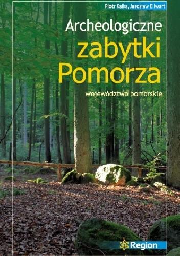 Okładka książki Archeologiczne zabytki Pomorza. Województwo pomorskie