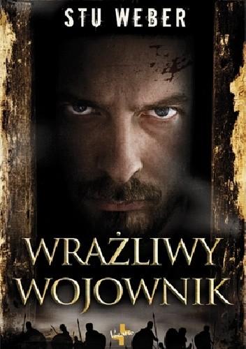 Okładka książki Wrażliwy wojownik