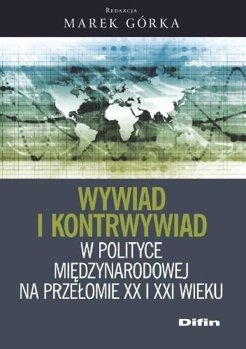 Okładka książki Wywiad i kontrwywiad w polityce międzynarodowej na przełomie XX i XXI wieku