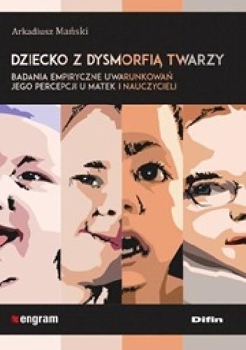 Okładka książki Dziecko z dysmorfią twarzy
