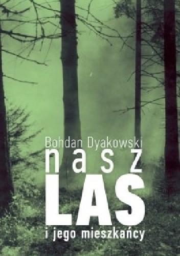Okładka książki Nasz las i jego mieszkańcy