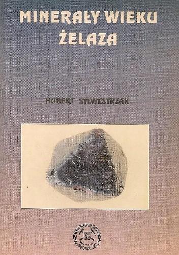 Okładka książki Minerały wieku żelaza. Magnetyt, hematyt, limonit, syderyt