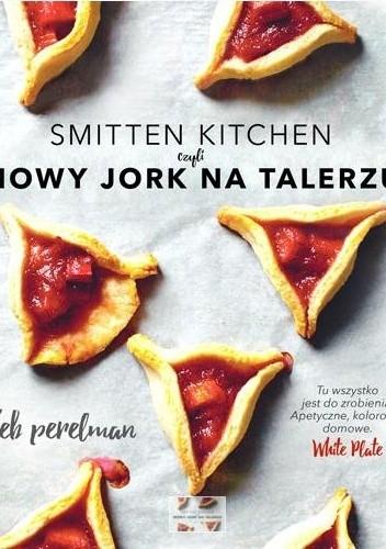 Okładka książki Smitten Kitchen, czyli Nowy Jork na talerzu