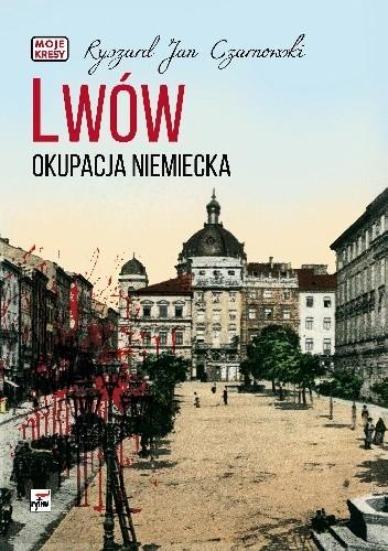 Okładka książki Lwów. Okupacja niemiecka