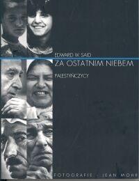 Okładka książki Za ostatnim niebem. Palestyńczycy